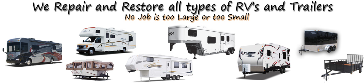 we repair, restore and service all types of trailers and recreational vehicles